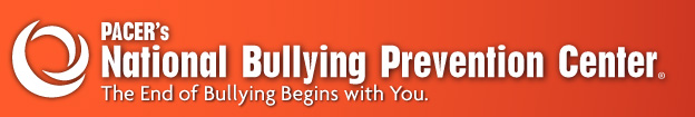 NSV Highlight on: PACER's National Bullying Prevention Center